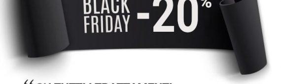 Black Friday: fino a venerdi 2 Dicembre -20% su tutti i trattamenti